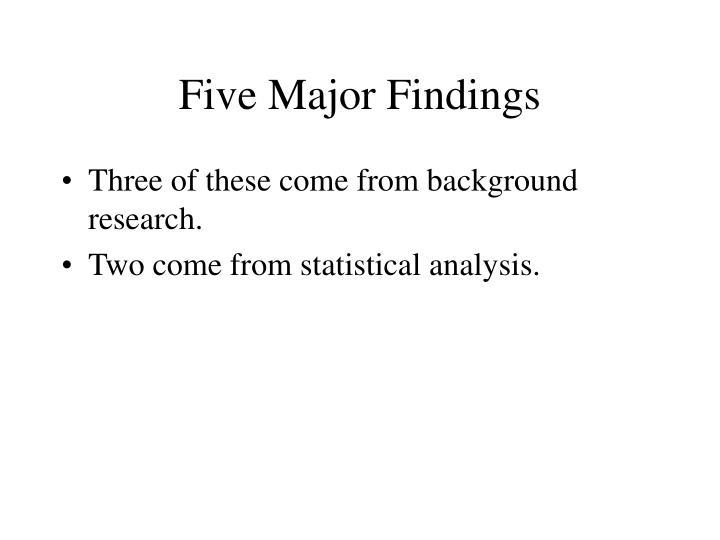 Five Major Findings