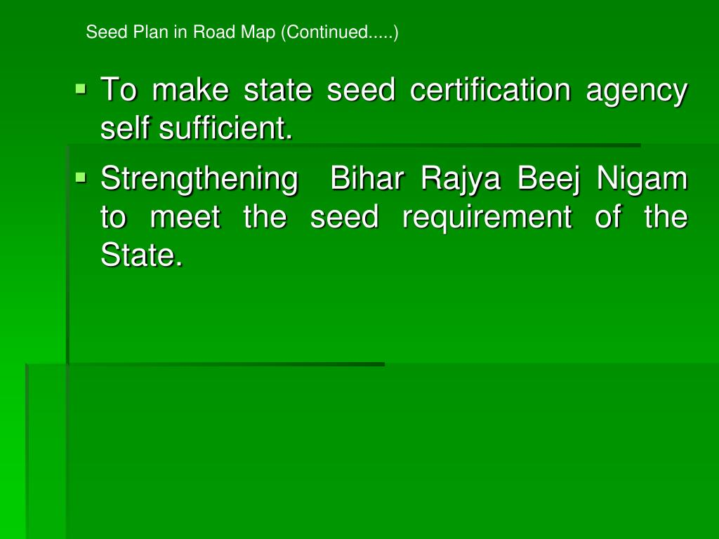 Seed Plan in Road Map (Continued.....)