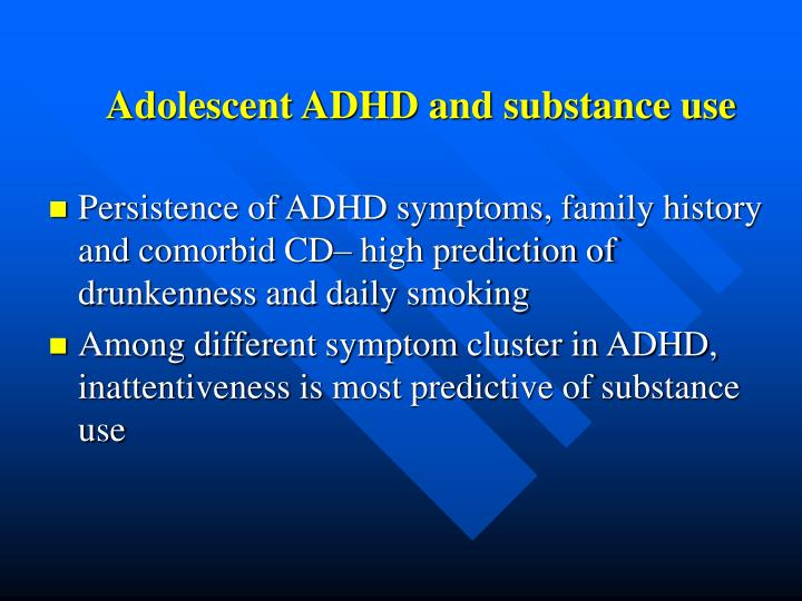 Adolescent ADHD and substance use