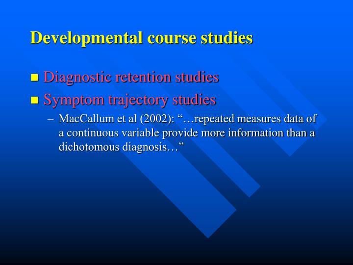 Developmental course studies