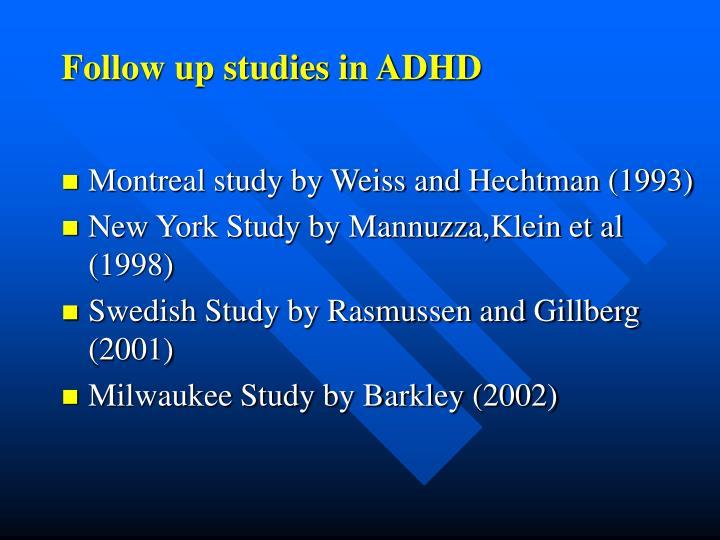 Follow up studies in ADHD