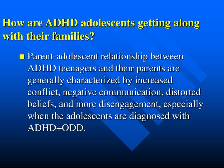 How are ADHD adolescents getting along with their families?
