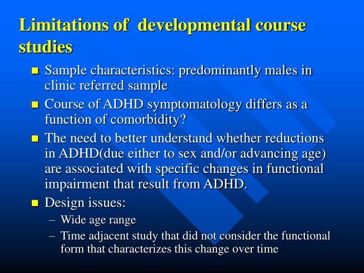 Limitations of  developmental course studies