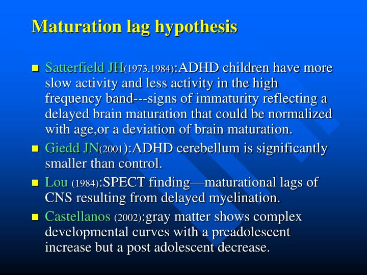 Maturation lag hypothesis