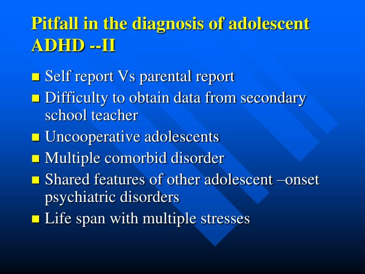 Pitfall in the diagnosis of adolescent ADHD --II
