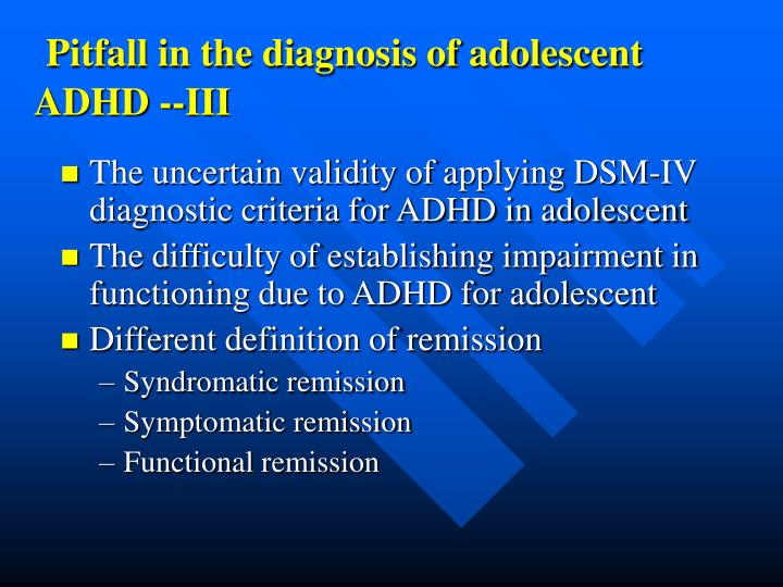 Pitfall in the diagnosis of adolescent ADHD --III