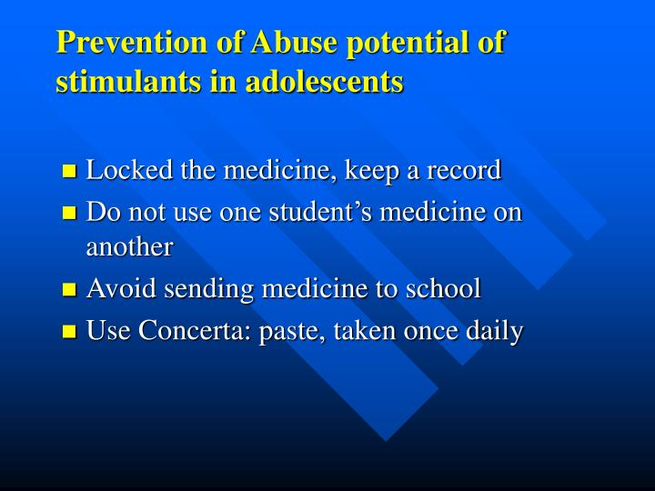 Prevention of Abuse potential of stimulants in adolescents