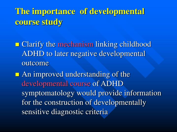 The importance  of developmental course study