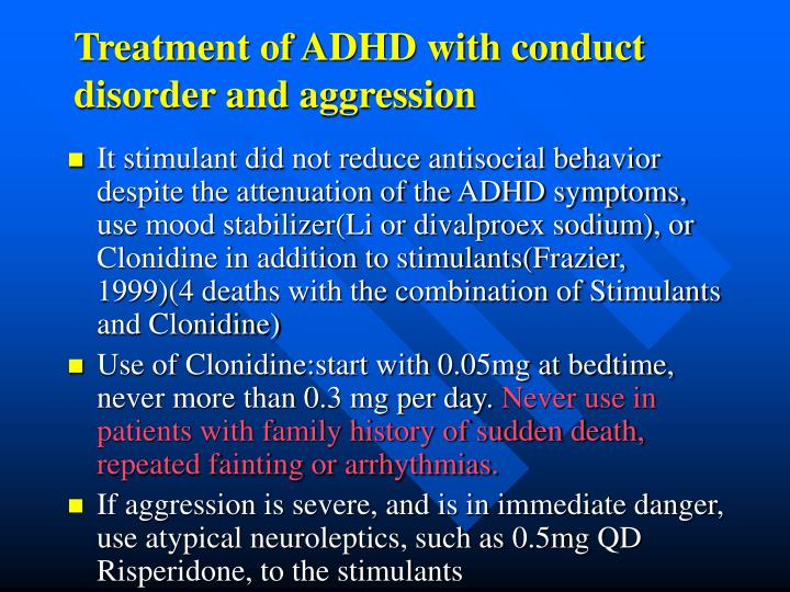 Treatment of ADHD with conduct disorder and aggression