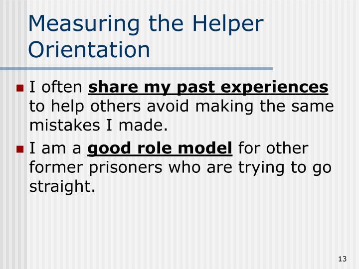 Measuring the Helper Orientation