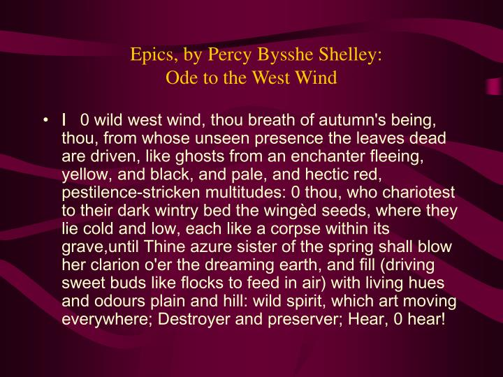 Epics, by Percy Bysshe Shelley:                            Ode to the West Wind
