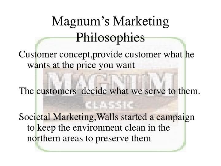 Magnum's Marketing Philosophies