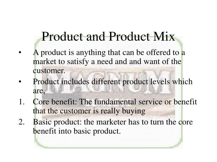 Product and Product Mix