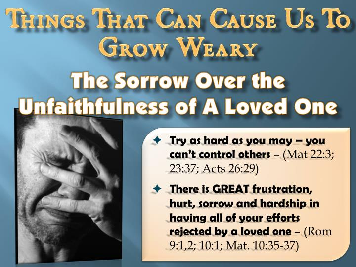 Things That Can Cause Us To Grow Weary