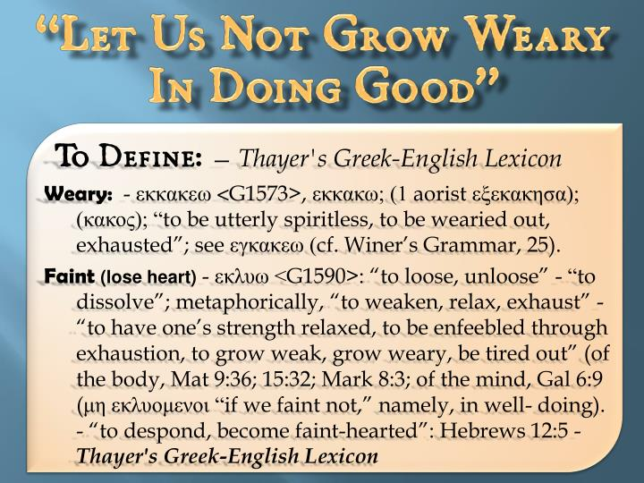 """Let Us Not Grow Weary In Doing Good"""