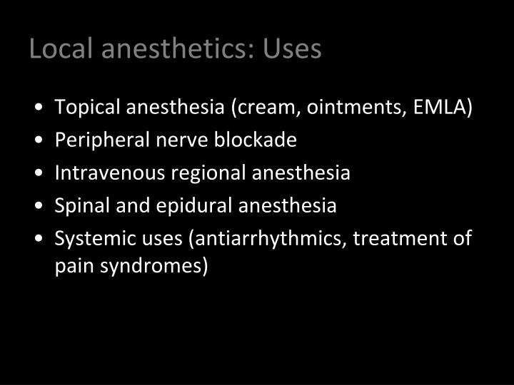Local anesthetics: Uses