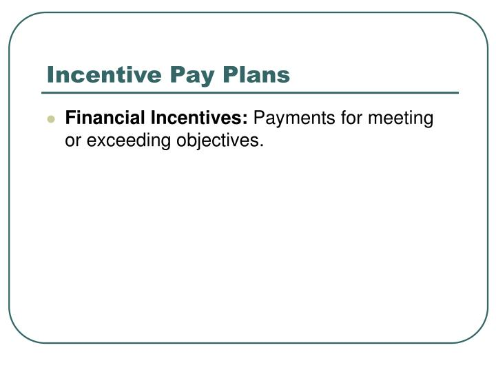 Incentive Pay Plans