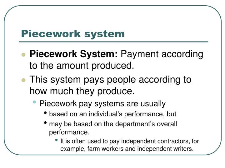 Piecework system
