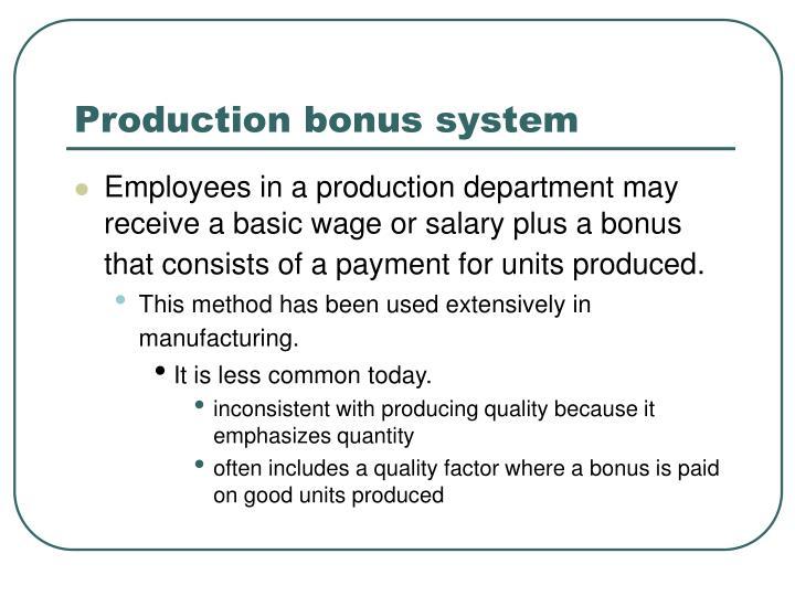 Production bonus system
