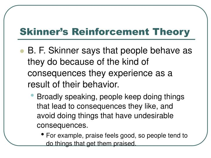 Skinner's Reinforcement Theory