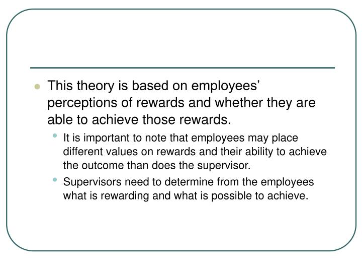 This theory is based on employees' perceptions
