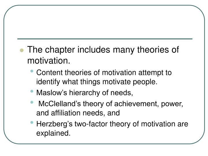 The chapter includes many theories of motivation.