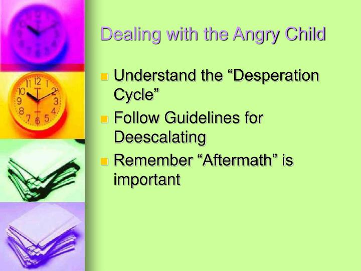 Dealing with the Angry Child