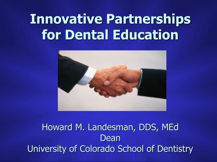 Innovative Partnerships for Dental Education