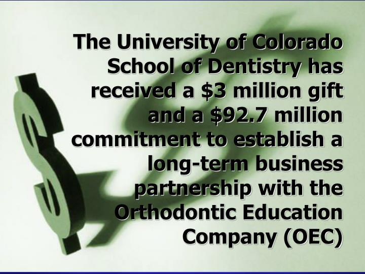 The University of Colorado School of Dentistry has