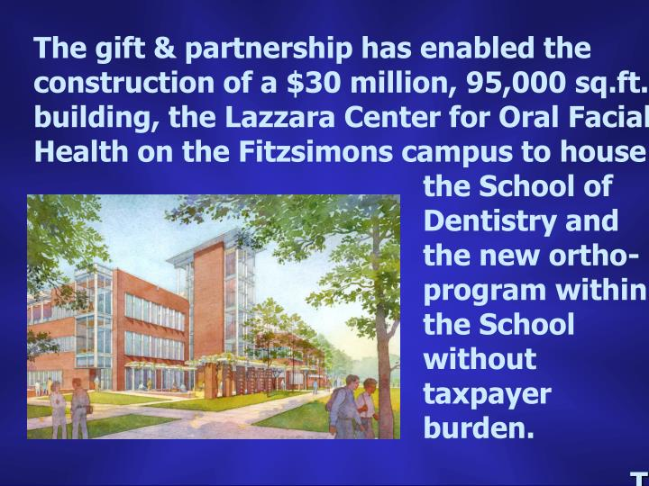 The gift & partnership has enabled the