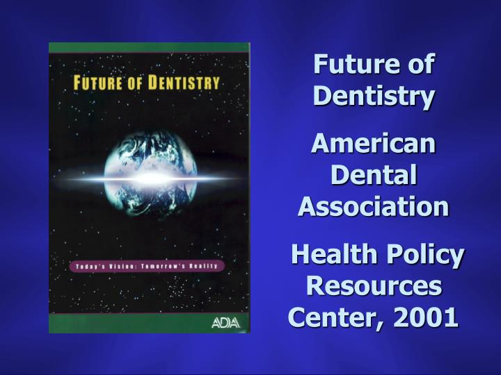 Future of Dentistry