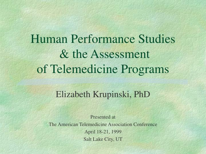 Human performance studies the assessment of telemedicine programs