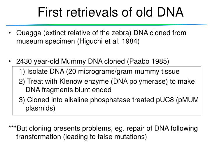 First retrievals of old DNA