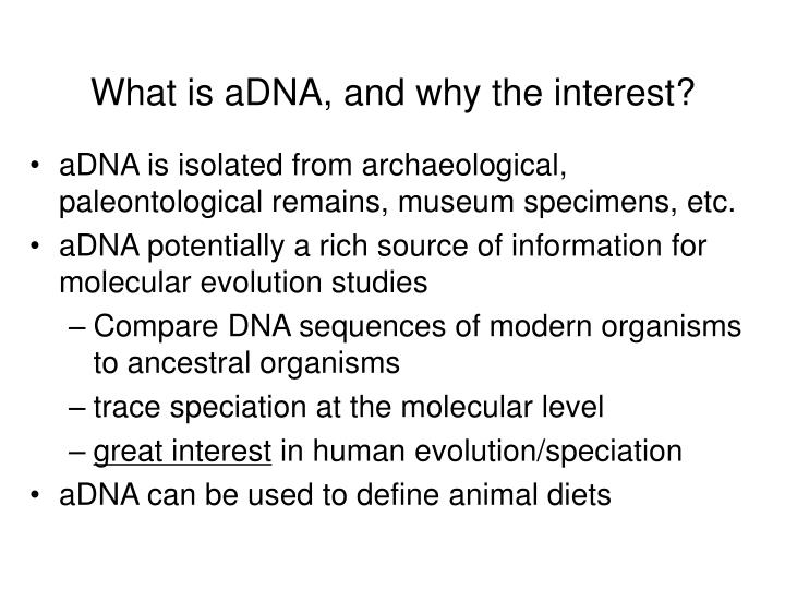 What is aDNA, and why the interest?