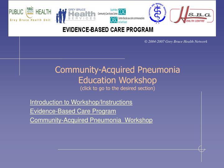 Community acquired pneumonia education workshop click to go to the desired section