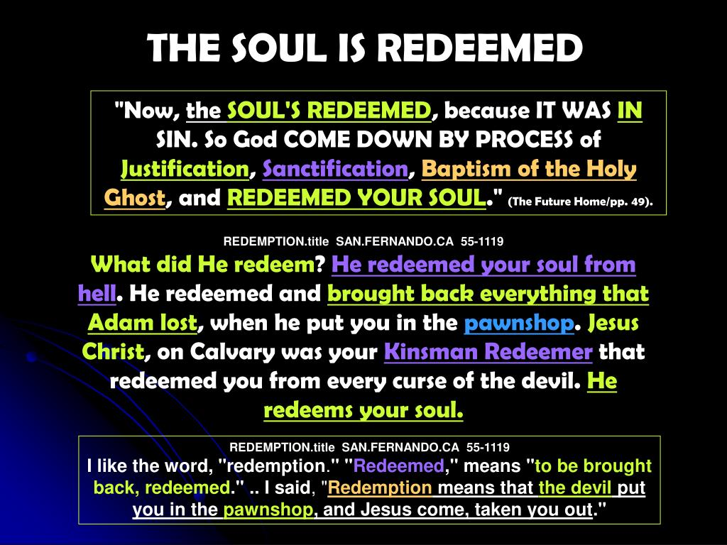 THE SOUL IS REDEEMED