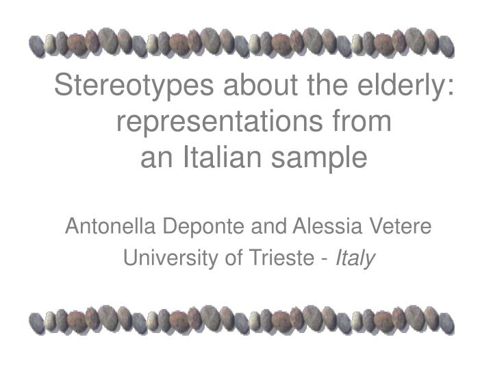 Stereotypes about the elderly representations from an italian sample