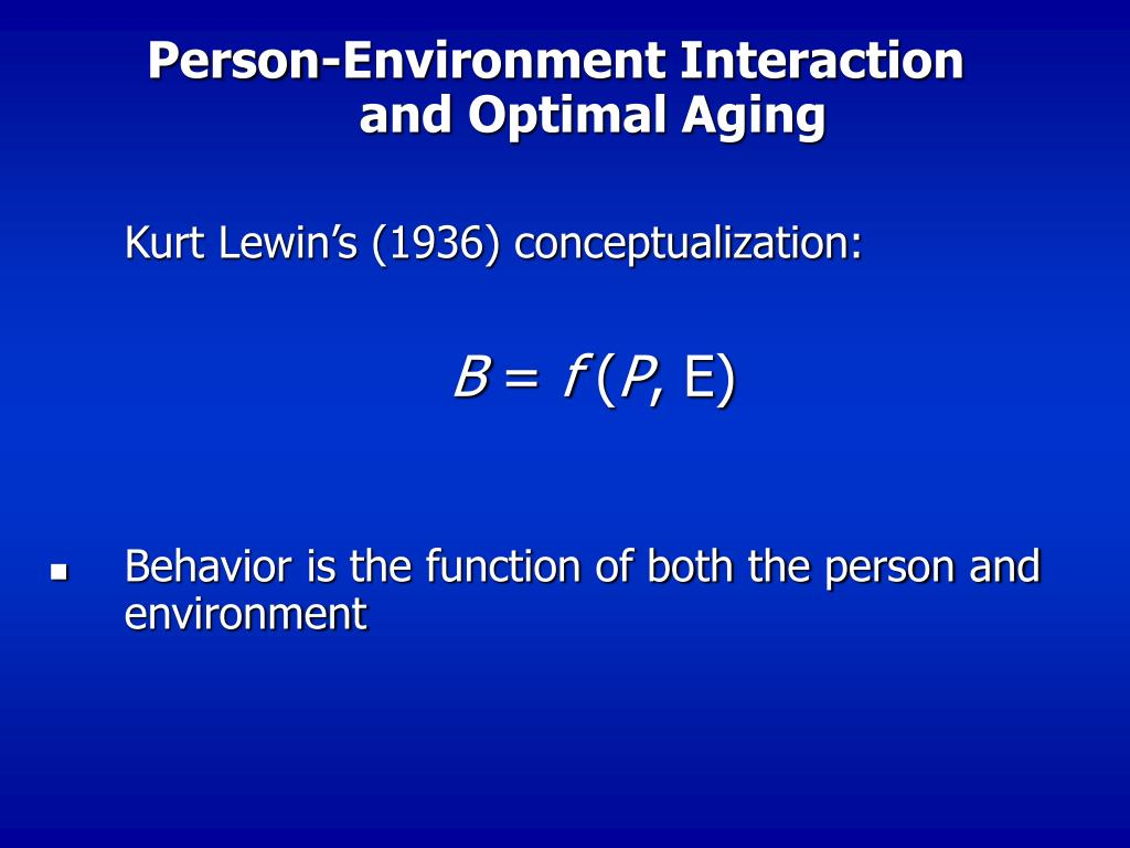 Person-Environment Interaction       and Optimal Aging