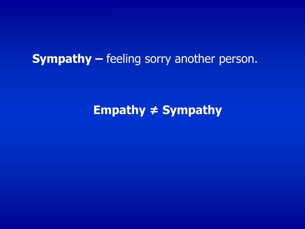 Sympathy –