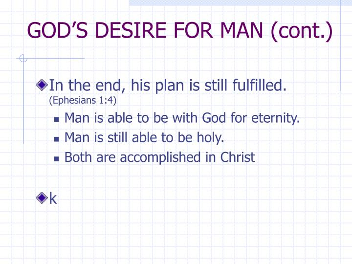 GOD'S DESIRE FOR MAN (cont.)