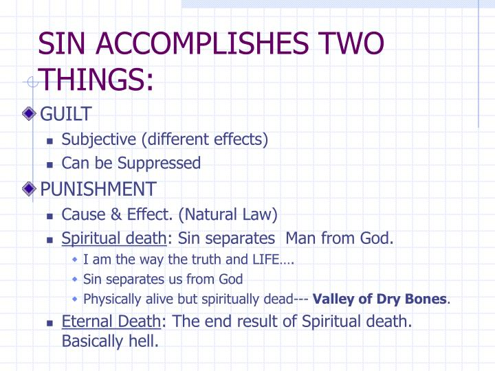 SIN ACCOMPLISHES TWO THINGS: