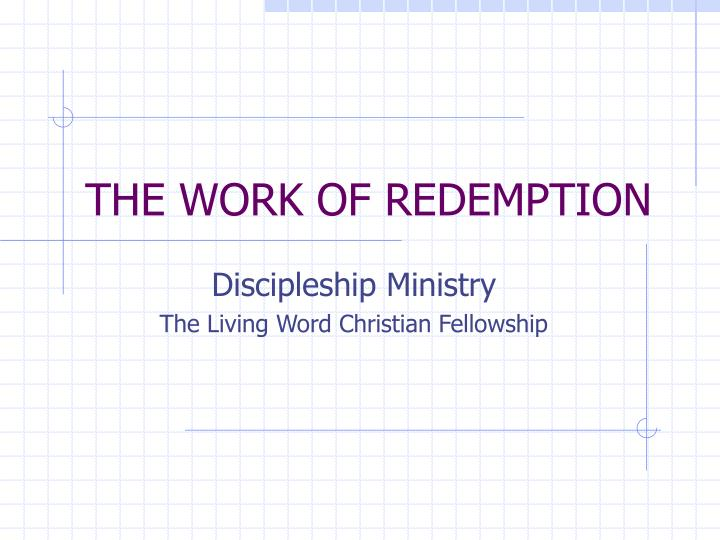 THE WORK OF REDEMPTION