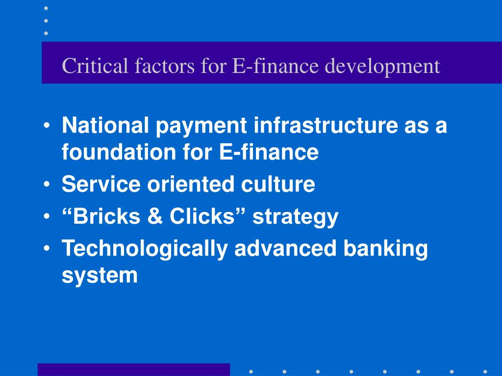 Critical factors for E-finance development
