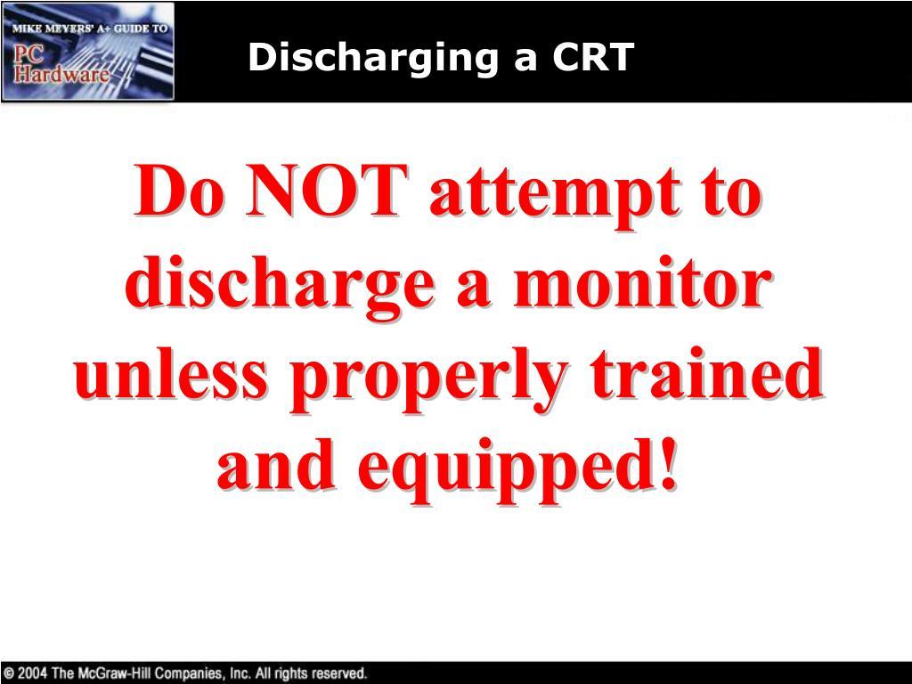 Discharging a CRT