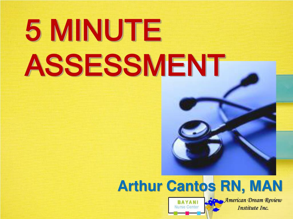 5 MINUTE ASSESSMENT