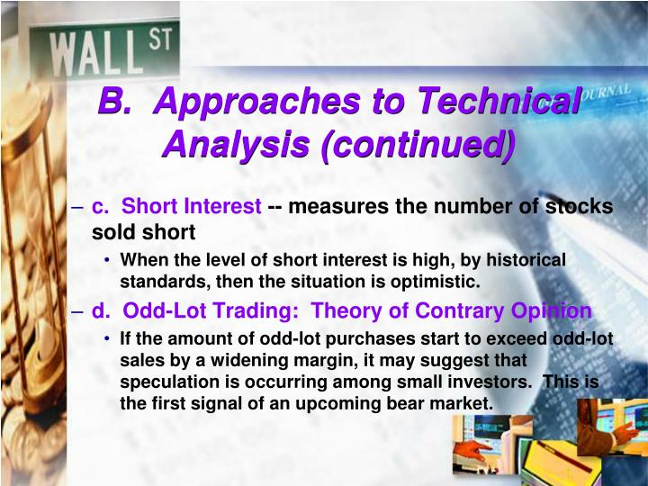 B.  Approaches to Technical Analysis (continued)