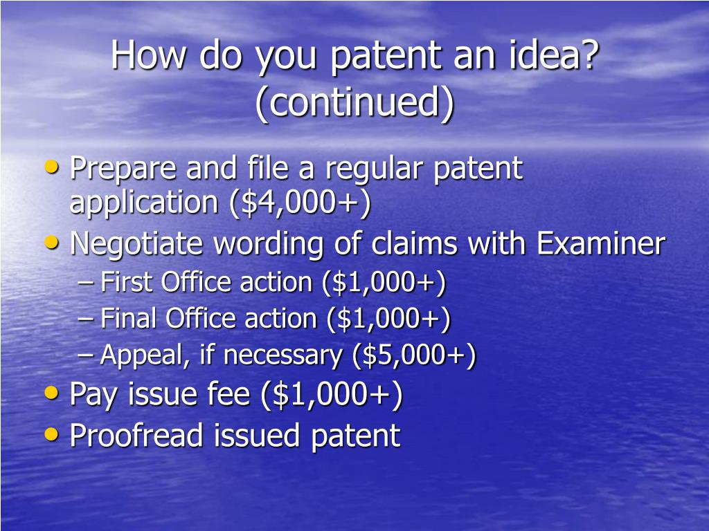 How do you patent an idea? (continued)