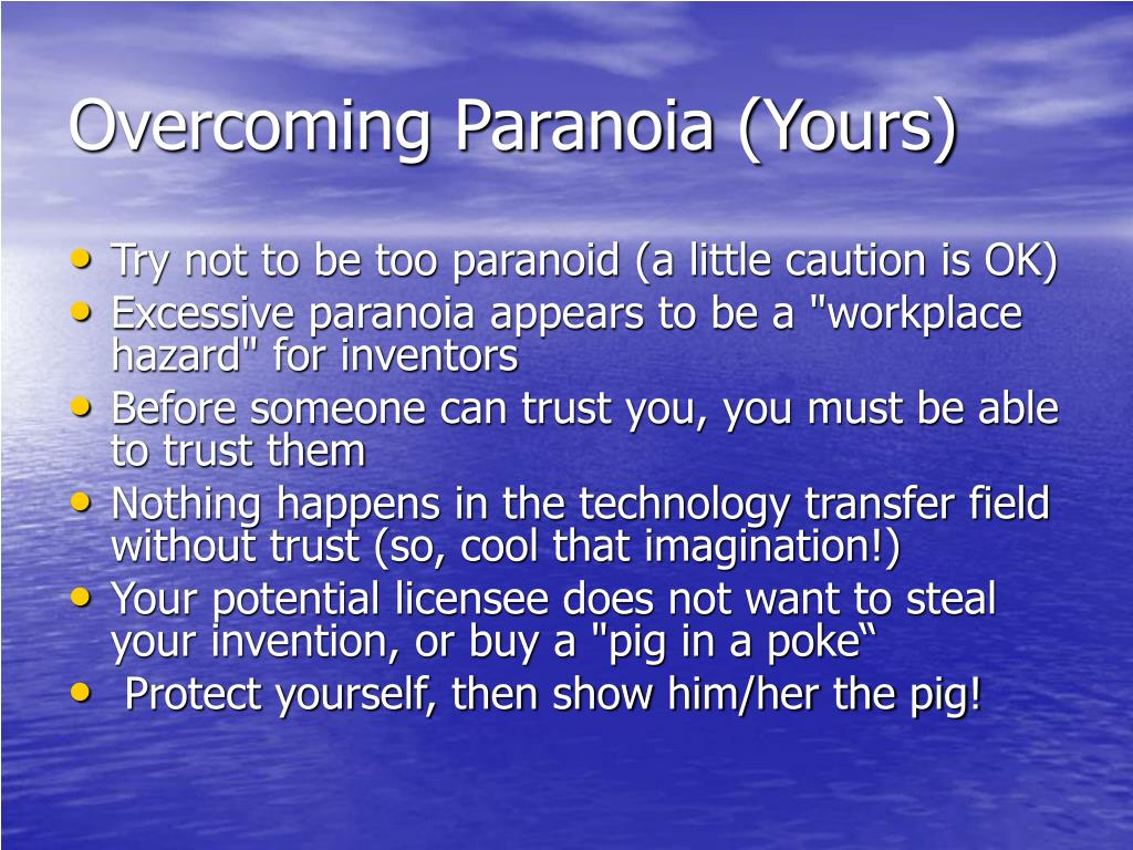 Overcoming Paranoia (Yours)