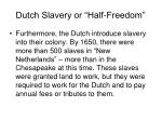 dutch slavery or half freedom