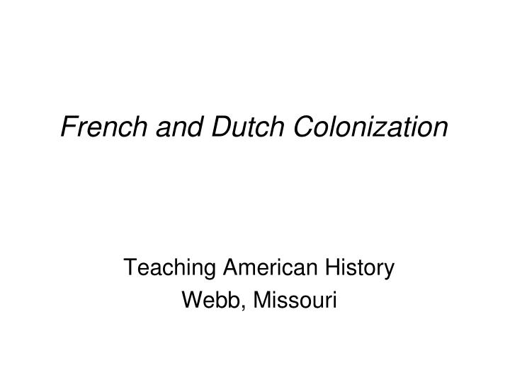 French and dutch colonization